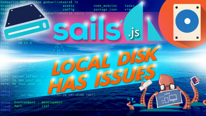 Sails' Local Disk Has Issues