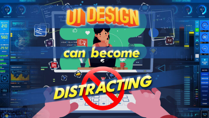 Ui Design Can Become Distracting