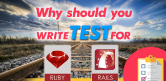 Why Should You Write Tests For Ruby On Rails Code
