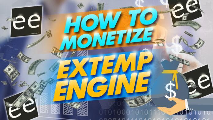 How To Monetize Extemp Engine