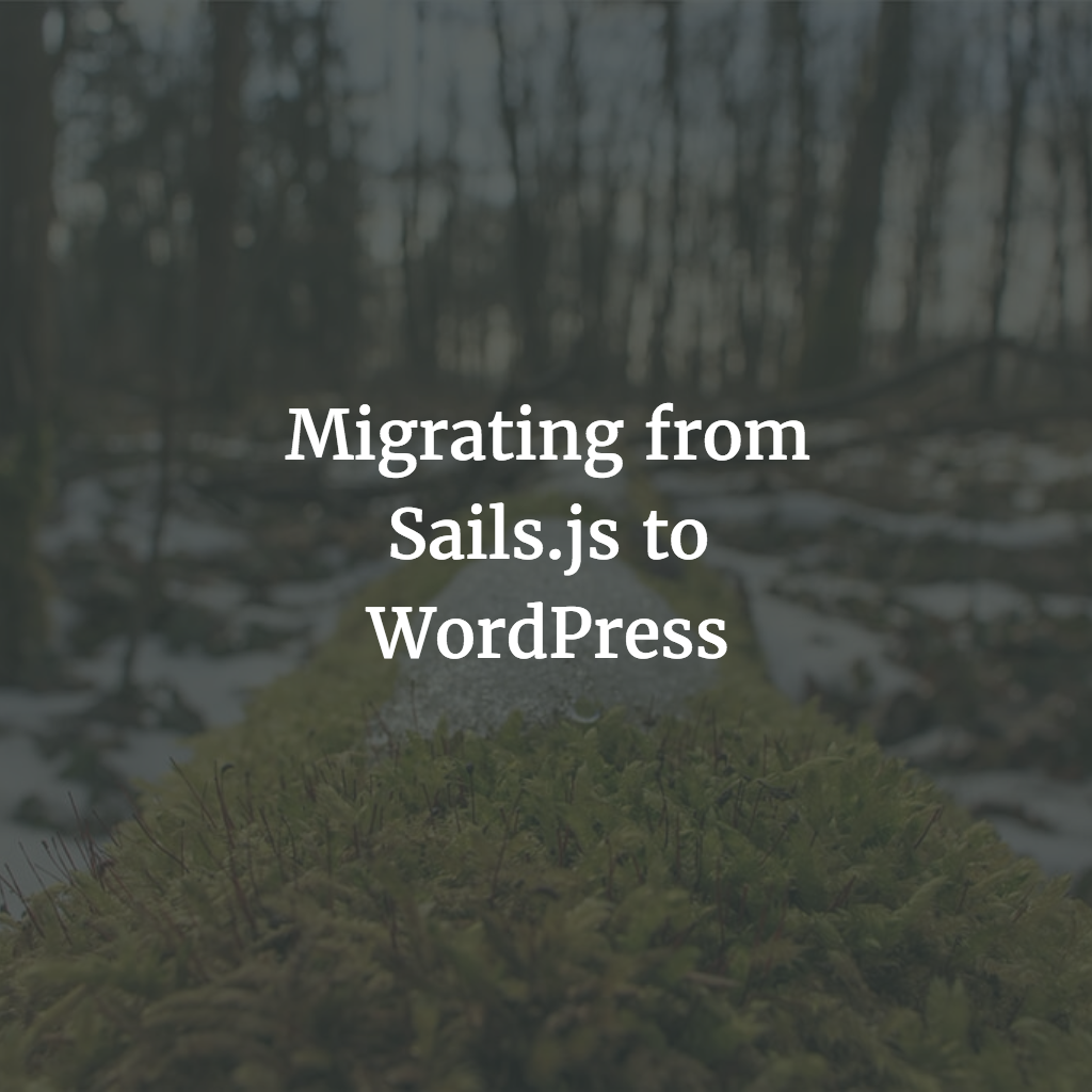 Migrating to WordPress from Sails.js