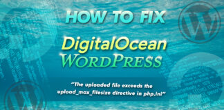 """How To Fix Digital Ocean Wordpress """"the Uploaded File Exceeds Th"""