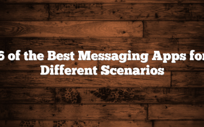 6 of the Best Messaging Apps for Different Scenarios