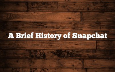 A Brief History of Snapchat