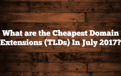 What are the Cheapest Domain Name Extensions (Top Level Domains) In July 2017?
