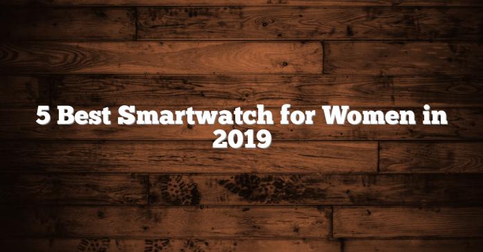 5 Best Smartwatch for Women in 2019