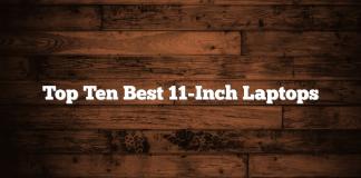 Top Ten Best 11-Inch Laptops