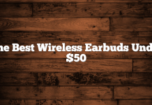 The Best Wireless Earbuds Under $50
