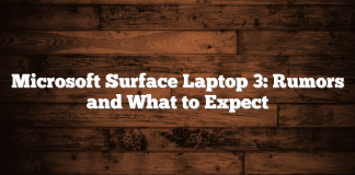 Microsoft Surface Laptop 3: Rumors and What to Expect