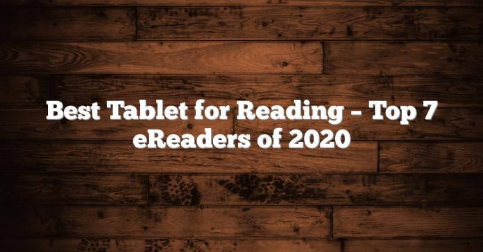 Best Tablet for Reading – Top 7 eReaders of 2020