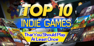 Top 10 Indie Games That You Should Play At Least Once
