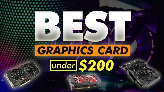 Best Graphics Card Under $200