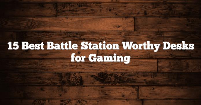 15 Best Desks for Gaming