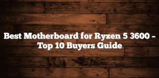 Best Motherboard for Ryzen 5 3600 – Top 10 Buyers Guide