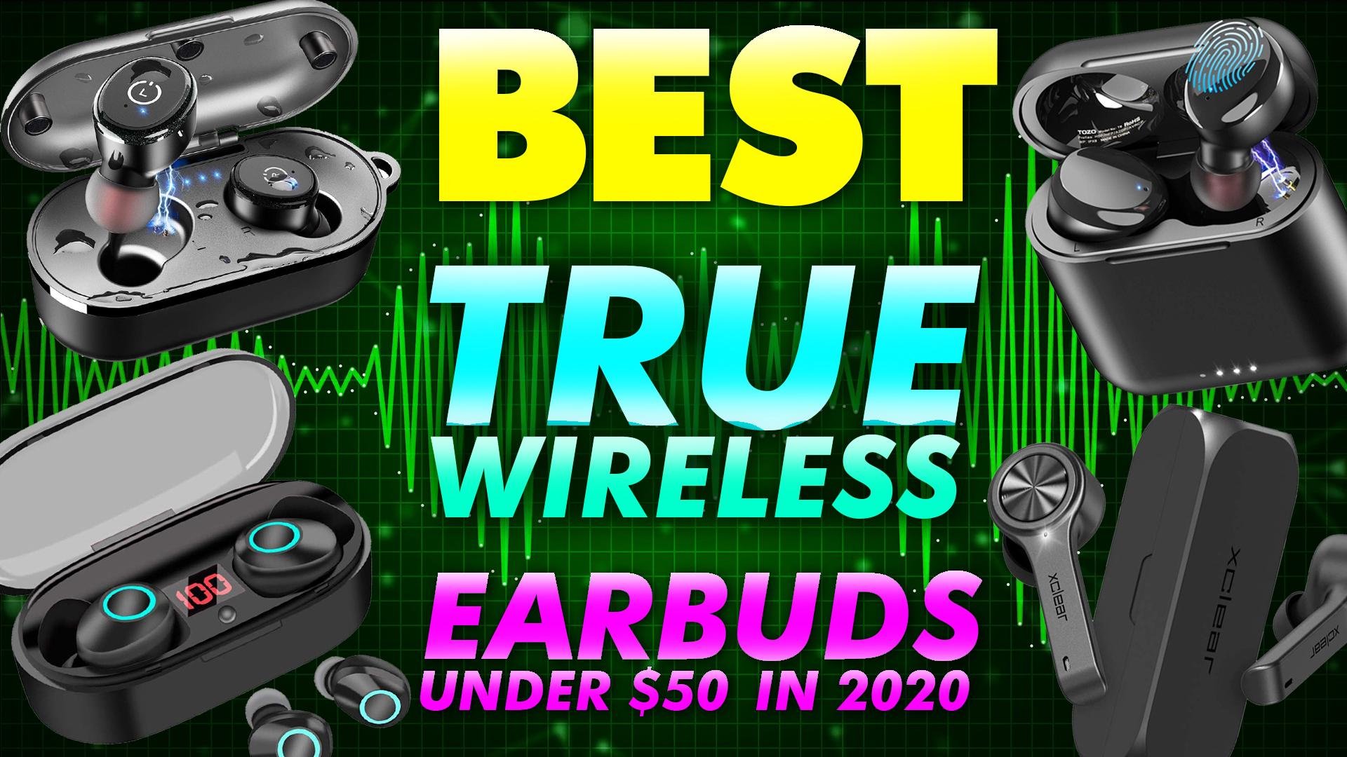 15 Best True Wireless Earbuds Under 50 Reviews Updated In August 2020