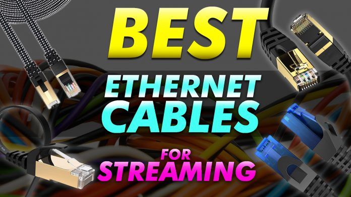Best Ethernet Cables For Streaming