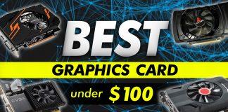 Best Graphics Card Under $100