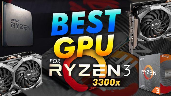 Best Gpu For The Ryzen 3 3300x