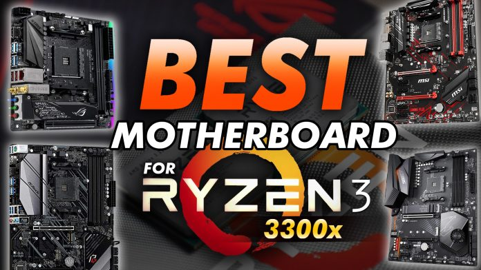 Best Motherboard For Ryzen 3 3300x