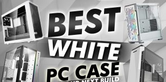 Best White Pc Case For Your Next Build