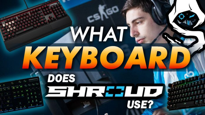 What Keyboard Does Shroud Use