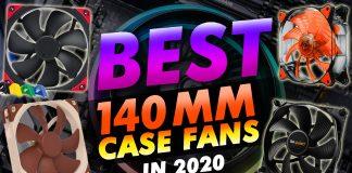 Best 140mm Case Fan In 2020
