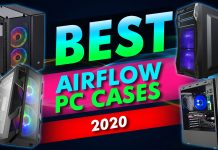 Best Airflow Pc Cases 2020