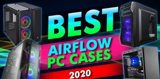 Best Airflow Pc Cases 2020