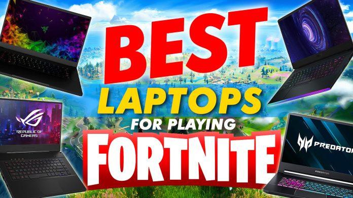 Best Laptops For Playing Fortnite