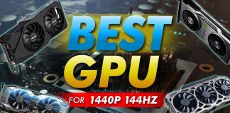 Best Gpu For 1440p 144hz