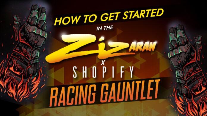 How To Get Started In The Zizaran X Shopify Racing Gauntlet