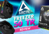 Arctic Freezer 50 Tr Review A Decent Air Cooler For Ryzen Thread