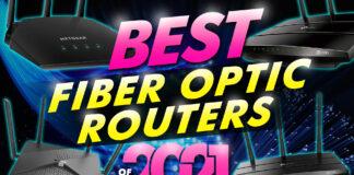 Best Fiber Optic Routers Of 2021