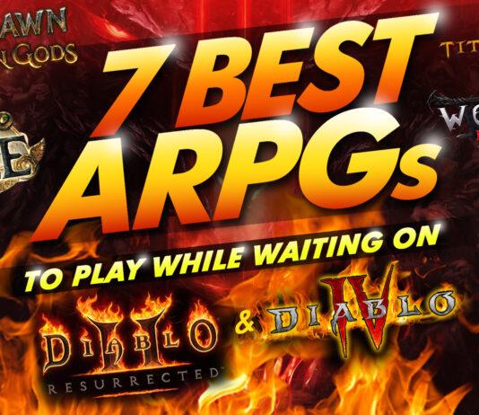 7 best arpg's to play while waiting on diablo ii resurrected & diablo iv