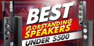 best floor standing speakers under $500