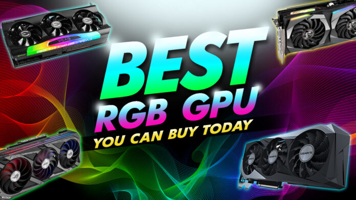 best rgb gpu you can buy today
