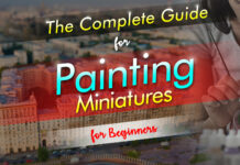 the complete guide for painting miniatures for beginners