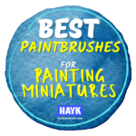 best paintbrushes for painting miniatures